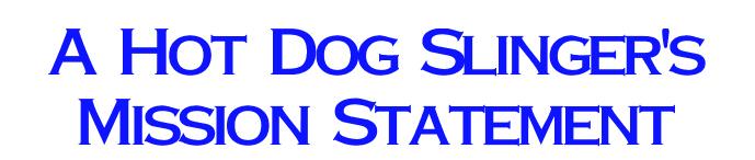 Hot Dog Truck Mision Statement