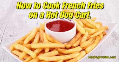 How to cook french fries on a hot dog cart